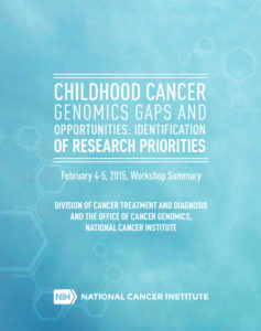 CHILDHOOD CANCER GENOMICS GAPS AND OPPORTUNITIES