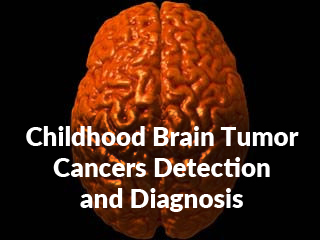Childhood Brain Tumor Cancers Detection Diagnosis